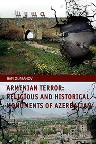 Armenian Terror: religious and historical monuments of Azerbaijan